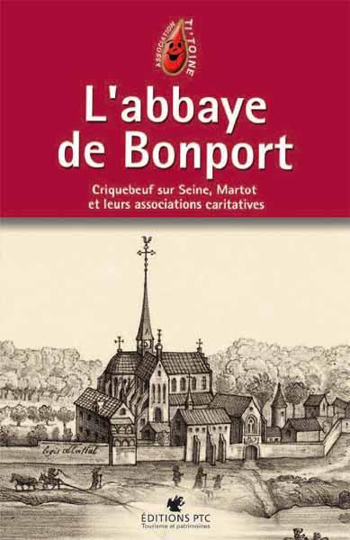 L'abbaye de Bonport. Criquebeuf sur Seine, Martot, et leurs associations caritatives.