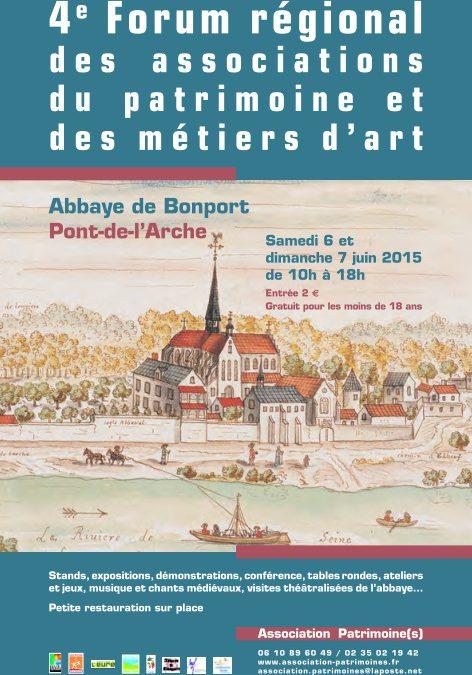 4ème Forum des associations du patrimoine de Haute-Normandie – Du 06 au 07 Juin 2015
